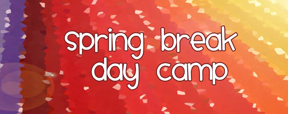 Spring Break Day Camp for Children / Preschool