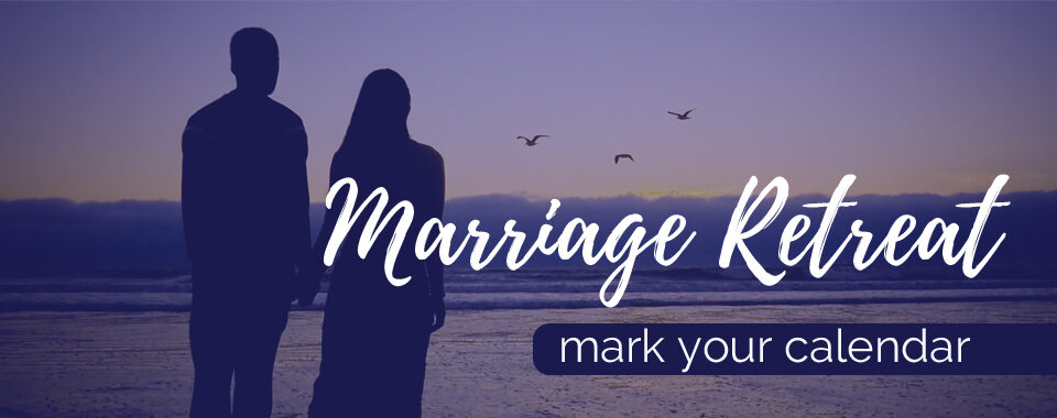 Marriage Retreat October 4th-6th