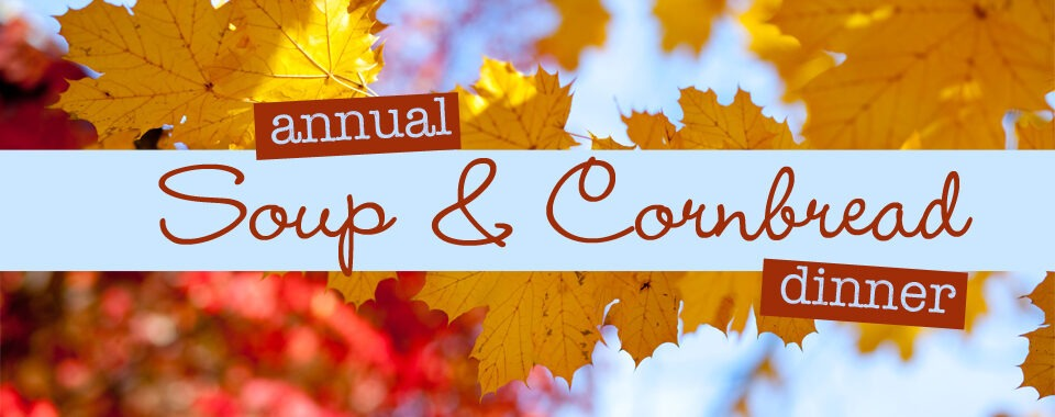 Annual Soup & Cornbread Dinner