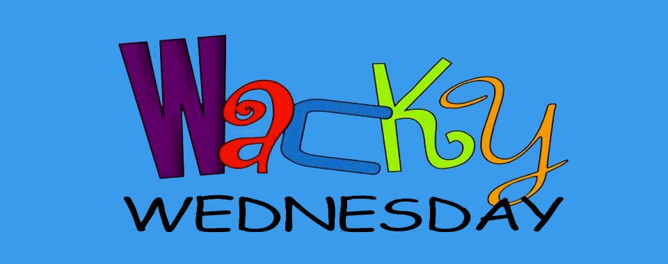 Sign up for Wacky Wednesday