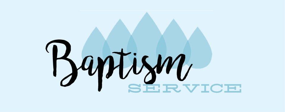 Baptism Sunday, May 26th